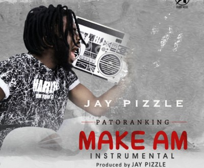 "Jay Pizzle – ""Make Am"""