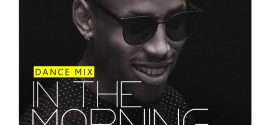 "Mr 2Kay – ""In The Morning"" (Dance Mix)"