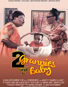 Two Grannies And A Baby – Nollywood Movies