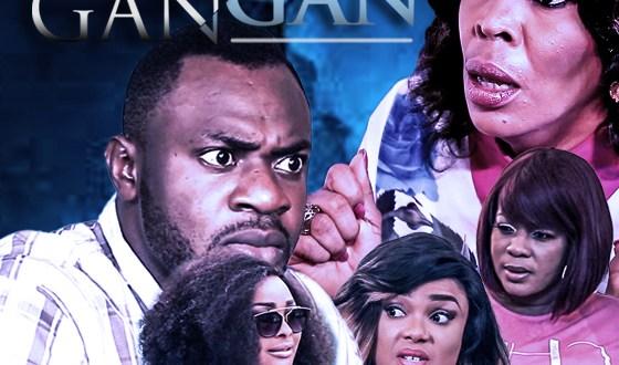 Gangan – Nollywood Movie