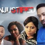 Unjustified - Nollywood Movie