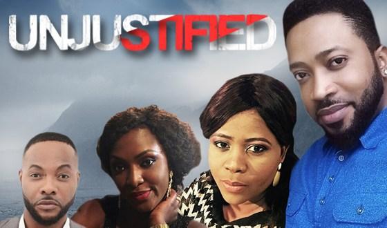Unjustified – Nollywood Movie