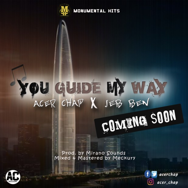 Acer Chap - You Guide My Way ft Jeb Ben