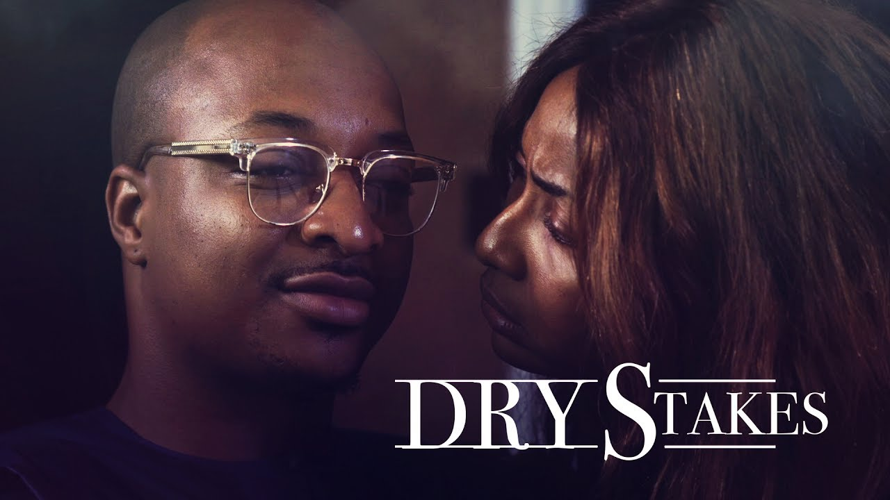 Dry Stakes – Nollywood Movie   Mp4 DOWNLOAD