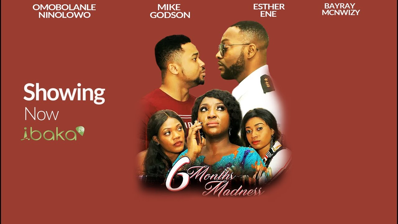 6 Months Madness – Nollywood Movie   Mp4 DOWNLOAD