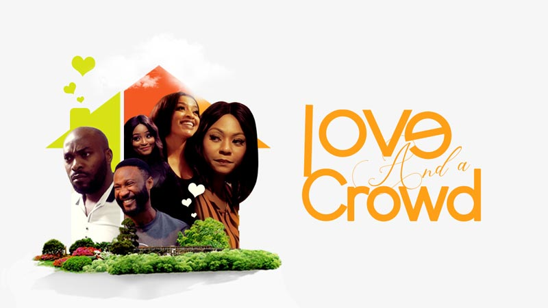 FRESH MOVIE :Love And A Crowd – Nollywood Movie