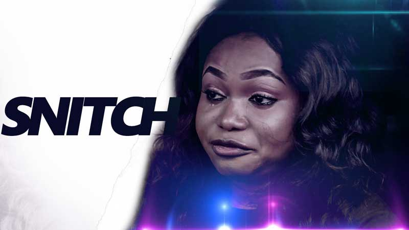 Snitch – Nollywood Movie   Mp4 DOWNLOAD