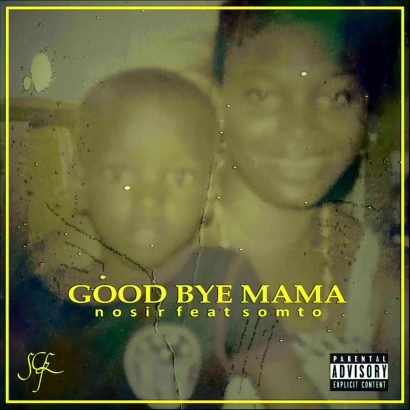 New Download Nosir ft Somto – Good bye mama 1