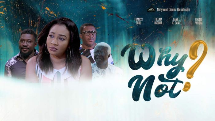 WHy Not? - Nollywood Movie