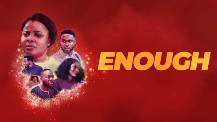 Enough - Nollywood Movie