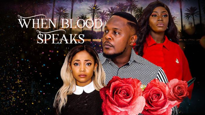 When Blood Speaks - Nollywood Movie