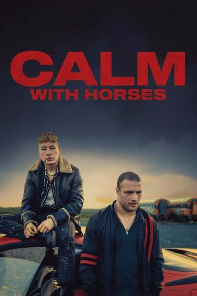 Movie: Calm with Horses (2019) | Mp4 DOWNLOAD