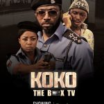 KOKO: The Box TV – Nollywood Movie | Mp4 DOWNLOAD