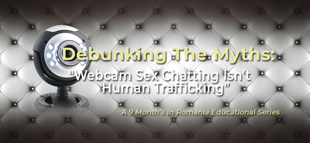 "Debunking The Myths: Myth #2 – ""Webcam Sex Chatting Isn't Human Trafficking"" 9"