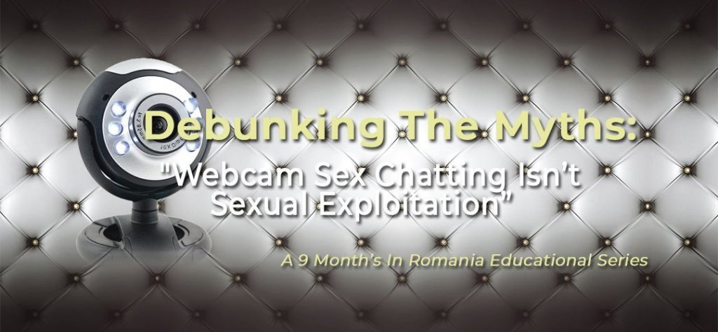 "Debunking The Myths: Myth #3 – ""Webcam Sex Chatting Isn't Sexual Exploitation"" 1"