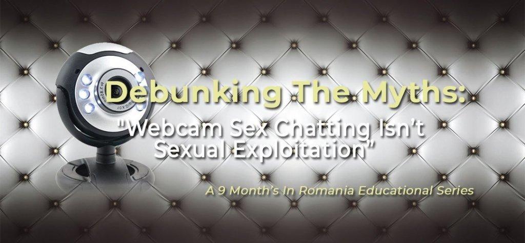 "Debunking The Myths: Myth #3 – ""Webcam Sex Chatting Isn't Sexual Exploitation"" 7"