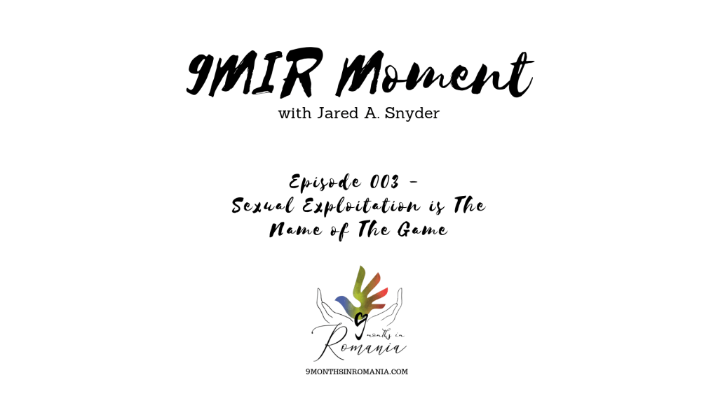 A 9MIR Moment – Episode 003: Sexual Exploitation is The Name of The Game 2
