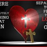 Nothing can separate me from the love of Christ