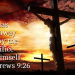 Jesus Christ the saviour of the world - He has put away sin by the sacrifice of Himself