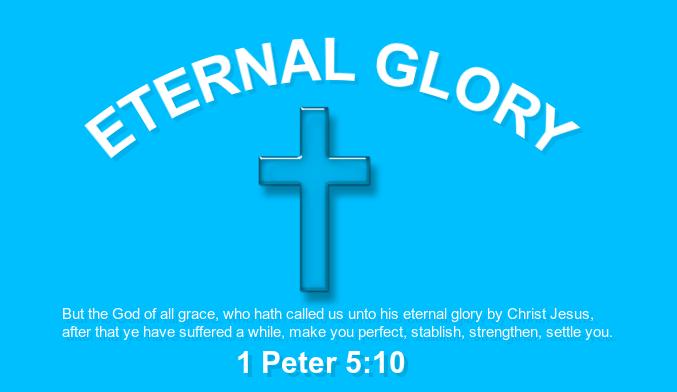 Eternal Glory - 1 Peter 5-10