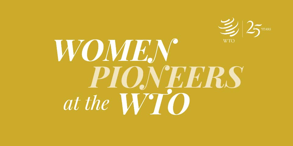 Women Pioneers at the WTO
