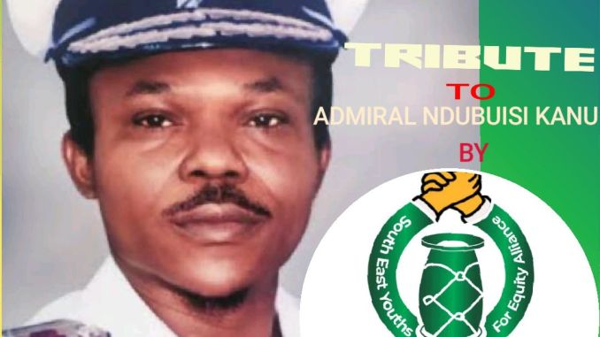 South East Youths For Equity Alliance (SEYEA) issue a heartfelt tribute to Late Admiral Ndubuisi Kanu