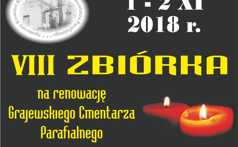 VIII kwesta na rzecz renowacji grajewskiego cmentarza (1 – 2 XI 2018 r.)