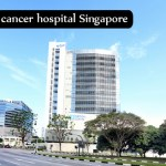 best cancer hospital Singapore