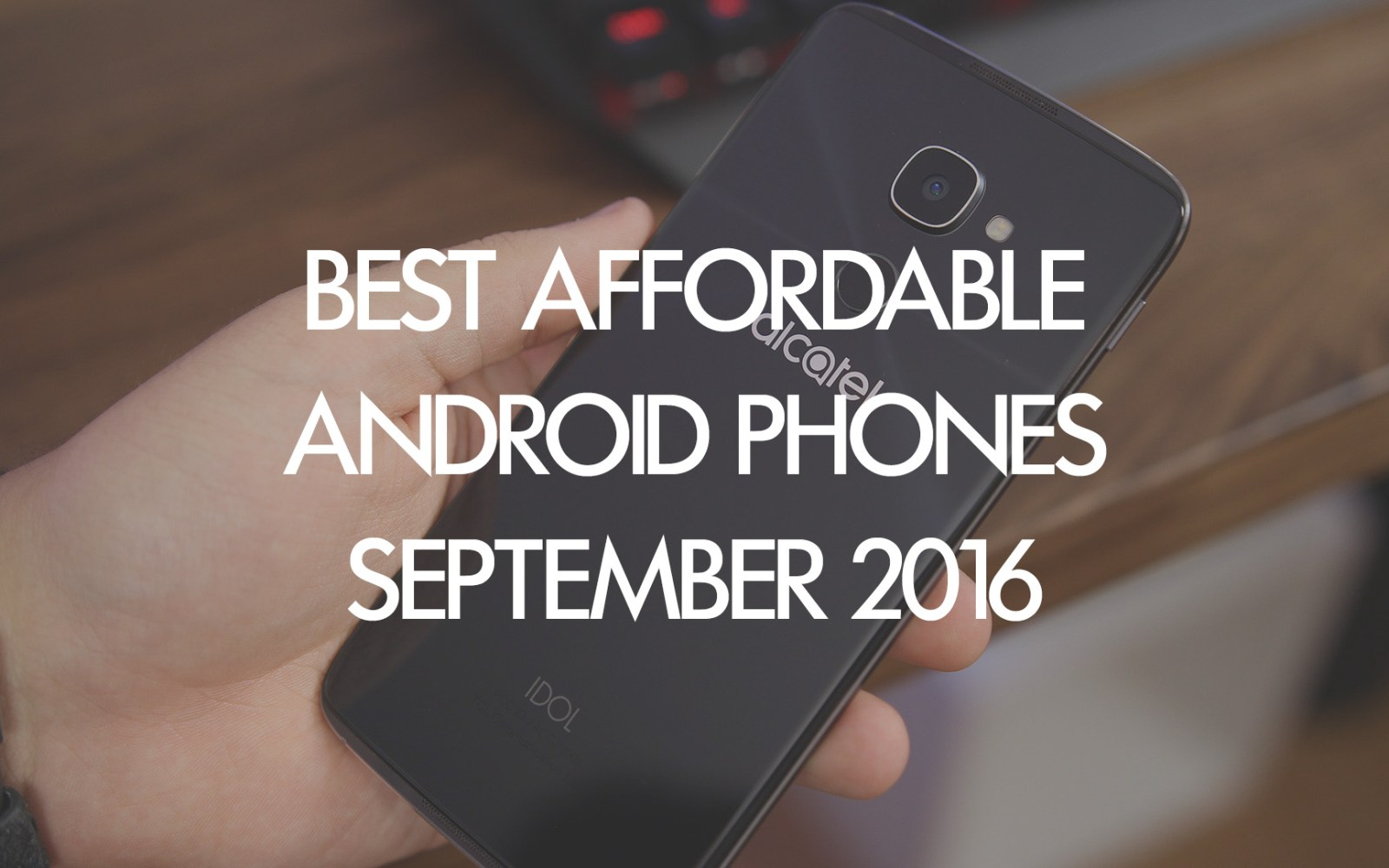 Best affordable Android smartphones you can buy [September 2016]
