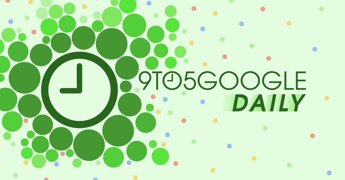9to5Google Daily 618: March Pixel Feature Drop arrives with new stuff, Google TV preps Android TV remote, plus more - 9to5Google
