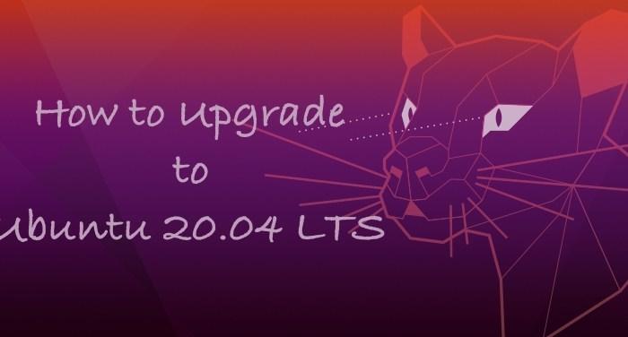 """How to Upgrade Ubuntu 18.04 LTS or 19.10 to Ubuntu 20.04 LTS """"Focal Fossa"""""""
