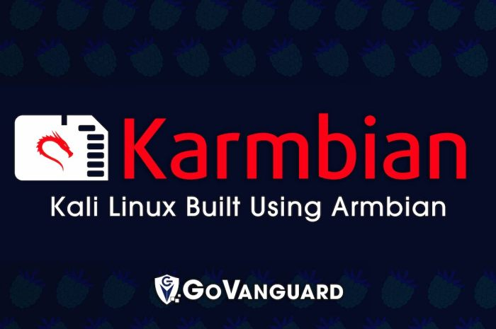 Meet Karmbian, an ARM Linux Distro for Ethical Hackers Based on Kali Linux and Armbian