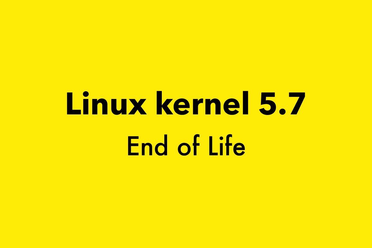 Linux kernel 5.7 End of Life