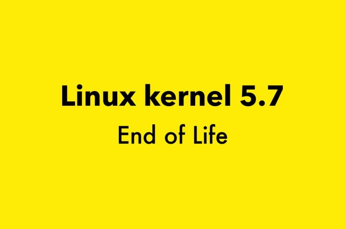 Linux Kernel 5.7 Reached End of Life, Upgrade to Linux Kernel 5.8 Now