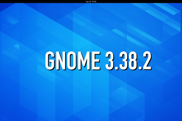 GNOME 3.38.2 Desktop Environment Is Out with Even More Improvements and Bug Fixes