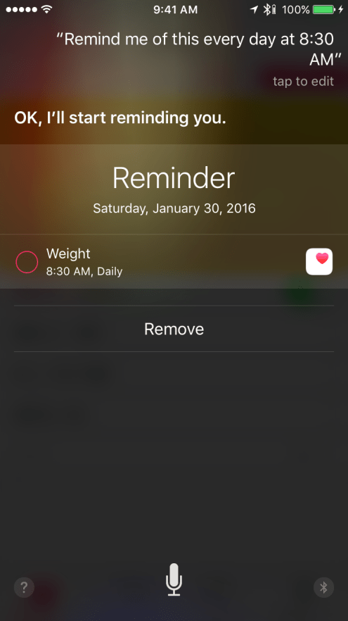 Telling Siri to remind me every morning about logging my weight at 8:30 AM