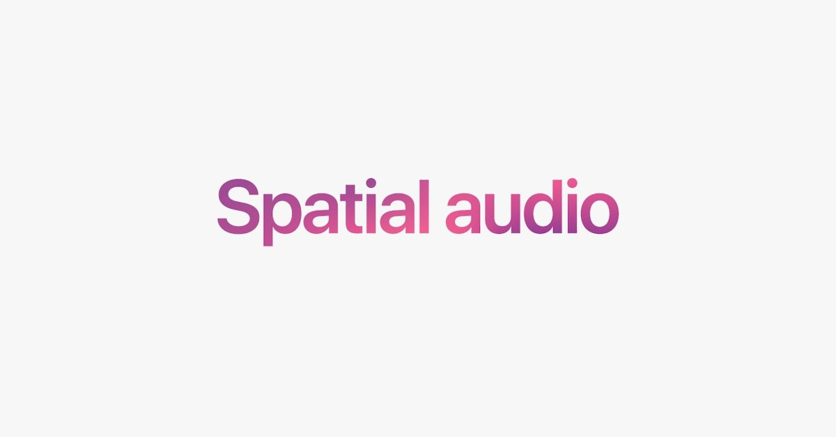 Apple details how Spatial Audio works on Apple TV with tvOS 15 - 9to5Mac