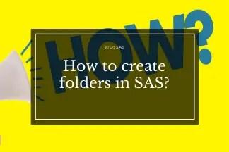 How to create folders in SAS?