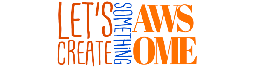 let's create something awesome