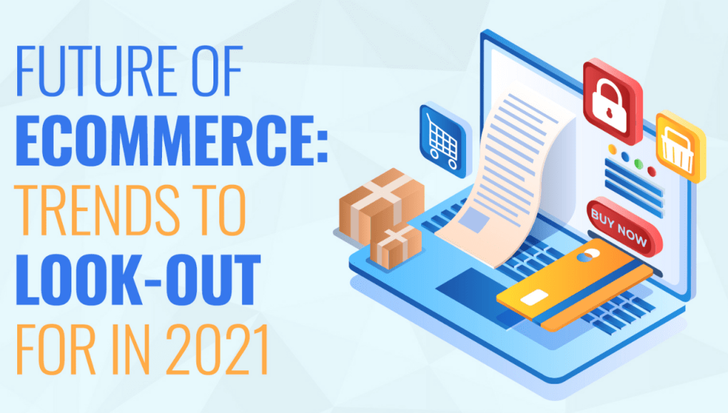 future of eCommerce to look out for in 2021