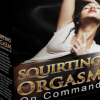 Squirting Orgasm On Command- 9WSO Download
