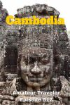 Travel to Cambodia - the highlights, surprises and difficulties. What to see, do and eat.