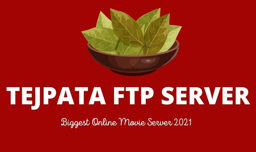 TEJPATA FTP – Biggest Online Movie Server 2021