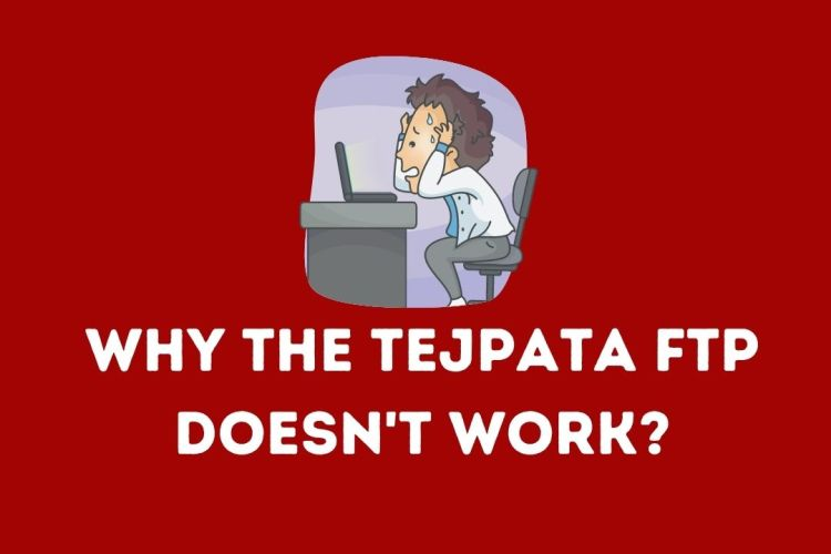 Why the Tejpata Ftp Doesn't Work