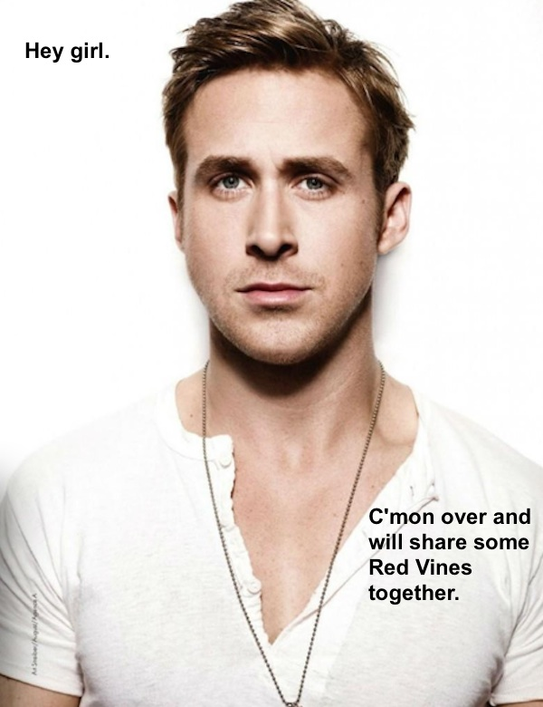 Ryan Gosling Hey Girl Meme Red Vines