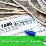 7 things to spend your tax refund on.