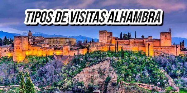 Tipos de visitas a la Alhambra de Granada – ¿Cuales son?