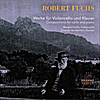 Chanda VanderHart & Ronald Fuchs: Robert Fuchs: Compositions for Cello and Piano