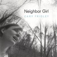 Cary Fridley: Neighbor Girl