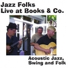 Jazz Folks: Live at Books & Co